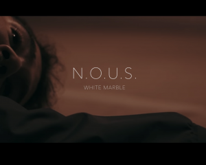 N.O.U.S. – White Marble | Directed by: 999k