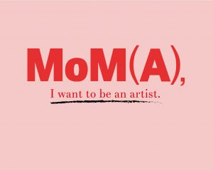 "Serie de pósteres ""Mom(a), I want to be an artist"""